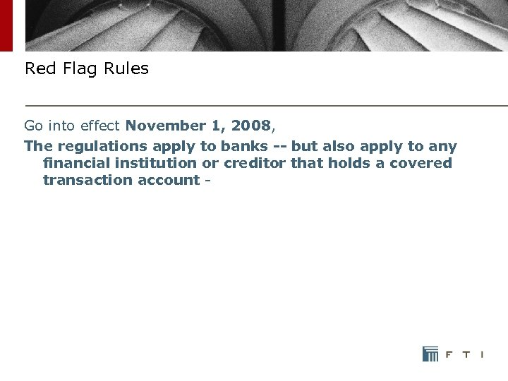 Red Flag Rules Go into effect November 1, 2008, The regulations apply to banks
