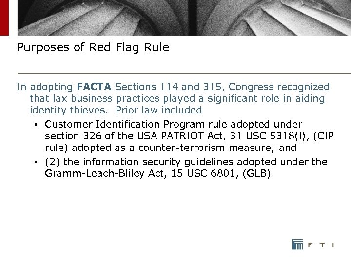 Purposes of Red Flag Rule In adopting FACTA Sections 114 and 315, Congress recognized
