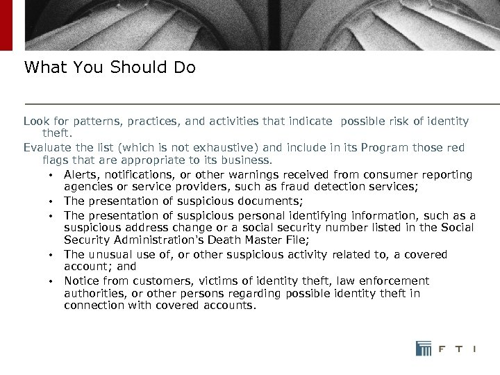 What You Should Do Look for patterns, practices, and activities that indicate possible risk