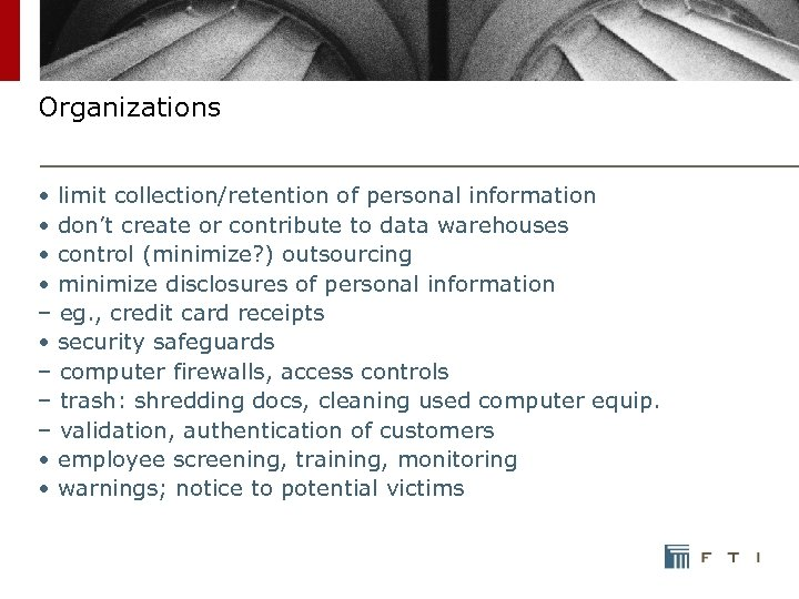 Organizations • limit collection/retention of personal information • don't create or contribute to data