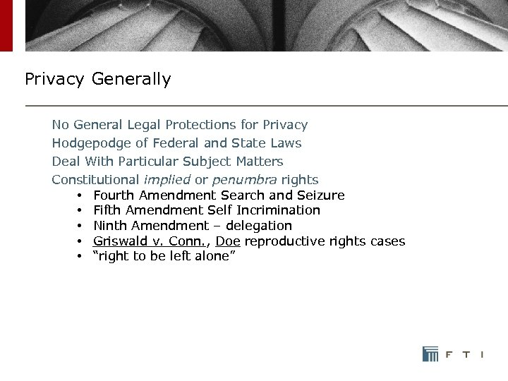 Privacy Generally No General Legal Protections for Privacy Hodgepodge of Federal and State Laws