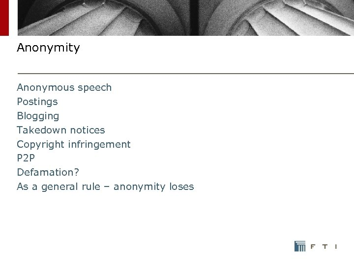 Anonymity Anonymous speech Postings Blogging Takedown notices Copyright infringement P 2 P Defamation? As