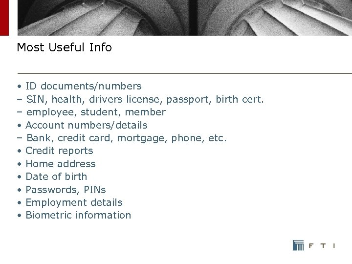 Most Useful Info • ID documents/numbers – SIN, health, drivers license, passport, birth cert.