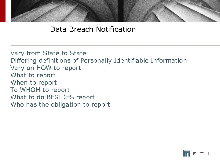 Data Breach Notification Vary from State to State Differing definitions of Personally Identifiable Information