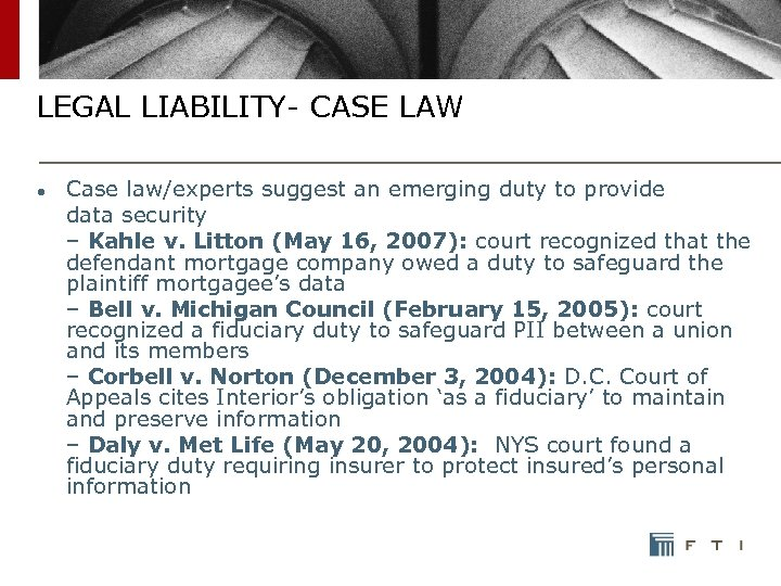 LEGAL LIABILITY- CASE LAW ● Case law/experts suggest an emerging duty to provide data