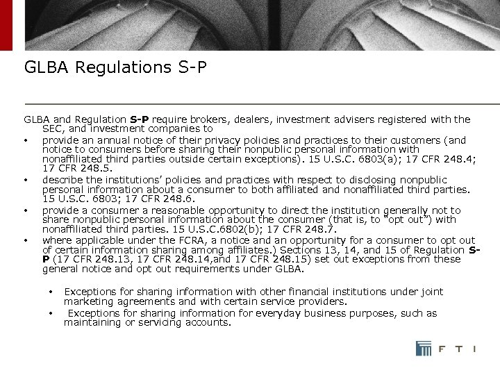 GLBA Regulations S-P GLBA and Regulation S-P require brokers, dealers, investment advisers registered with