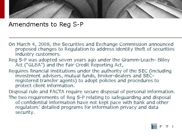 Amendments to Reg S-P On March 4, 2008, the Securities and Exchange Commission announced