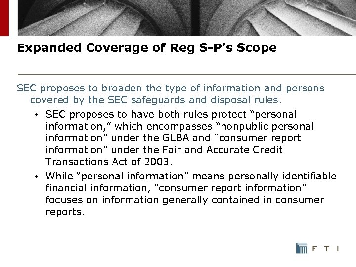 Expanded Coverage of Reg S-P's Scope SEC proposes to broaden the type of information