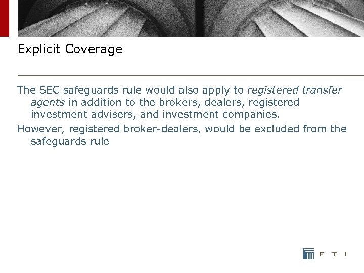 Explicit Coverage The SEC safeguards rule would also apply to registered transfer agents in