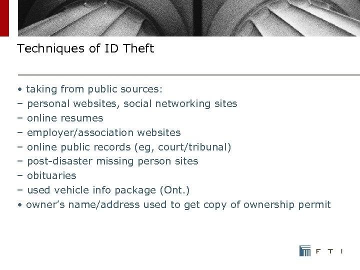 Techniques of ID Theft • taking from public sources: – personal websites, social networking