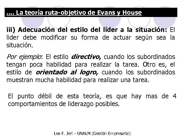 . . La teoría ruta-objetivo de Evans y House iii) Adecuación del estilo del