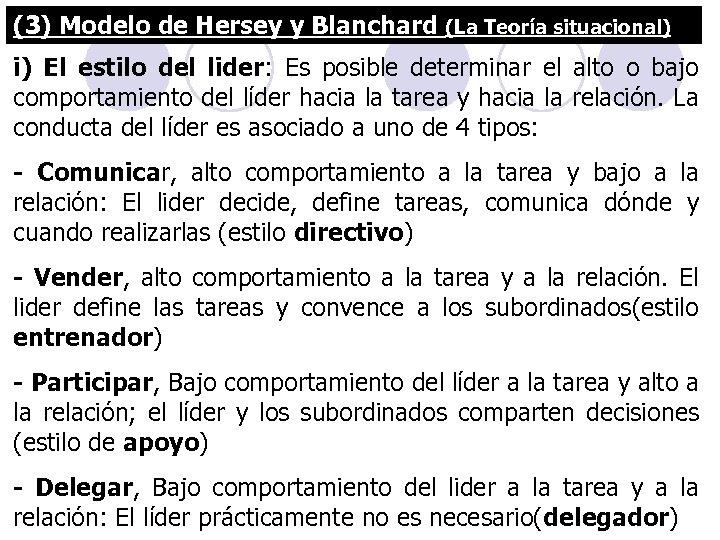 (3) Modelo de Hersey y Blanchard (La Teoría situacional) i) El estilo del lider: