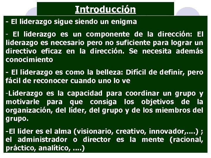Introducción - El liderazgo sigue siendo un enigma - El liderazgo es un componente