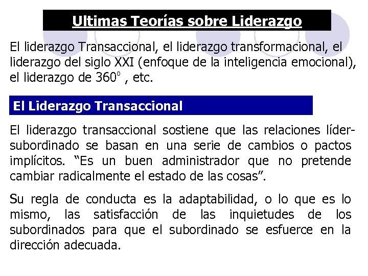 Ultimas Teorías sobre Liderazgo El liderazgo Transaccional, el liderazgo transformacional, el liderazgo del siglo