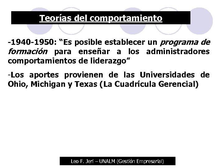 """Teorías del comportamiento -1940 -1950: """"Es posible establecer un programa de formación para enseñar"""