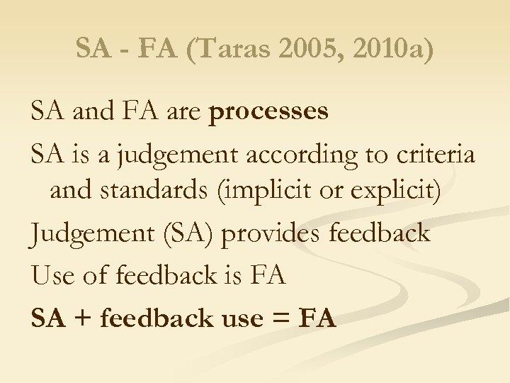 SA - FA (Taras 2005, 2010 a) SA and FA are processes SA is