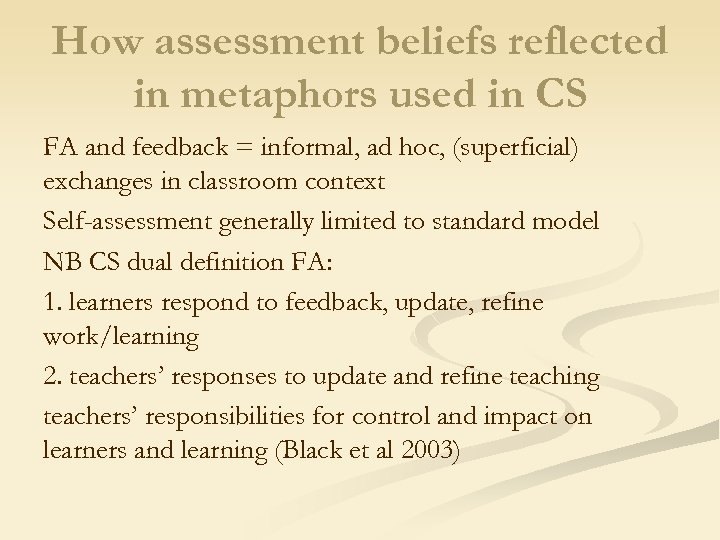 How assessment beliefs reflected in metaphors used in CS FA and feedback = informal,