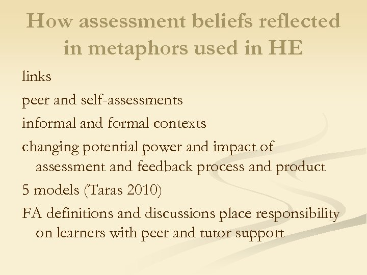 How assessment beliefs reflected in metaphors used in HE links peer and self-assessments informal