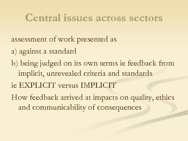 Central issues across sectors assessment of work presented as a) against a standard b)