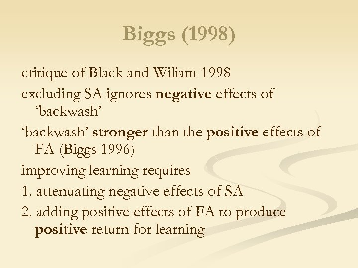 Biggs (1998) critique of Black and Wiliam 1998 excluding SA ignores negative effects of