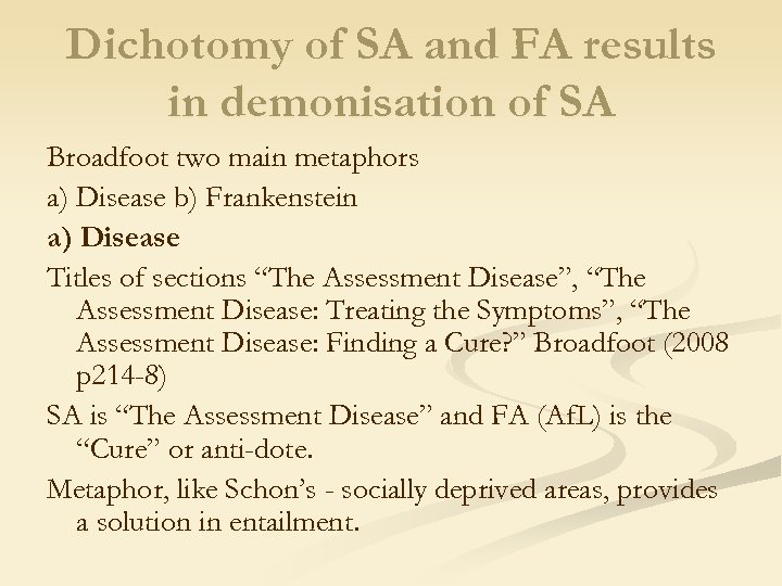 Dichotomy of SA and FA results in demonisation of SA Broadfoot two main metaphors