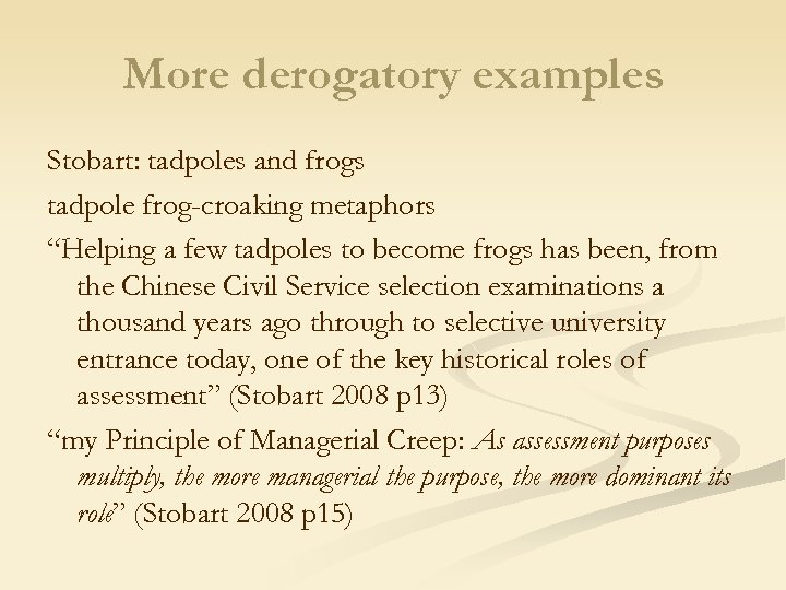 "More derogatory examples Stobart: tadpoles and frogs tadpole frog-croaking metaphors ""Helping a few tadpoles"