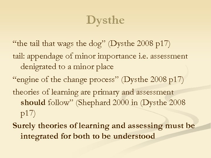 "Dysthe ""the tail that wags the dog"" (Dysthe 2008 p 17) tail: appendage of"