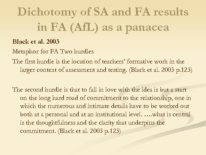 Dichotomy of SA and FA results in FA (Af. L) as a panacea Black