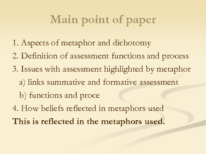 Main point of paper 1. Aspects of metaphor and dichotomy 2. Definition of assessment