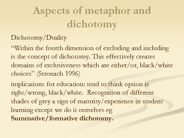 "Aspects of metaphor and dichotomy Dichotomy/Duality ""Within the fourth dimension of excluding and including"