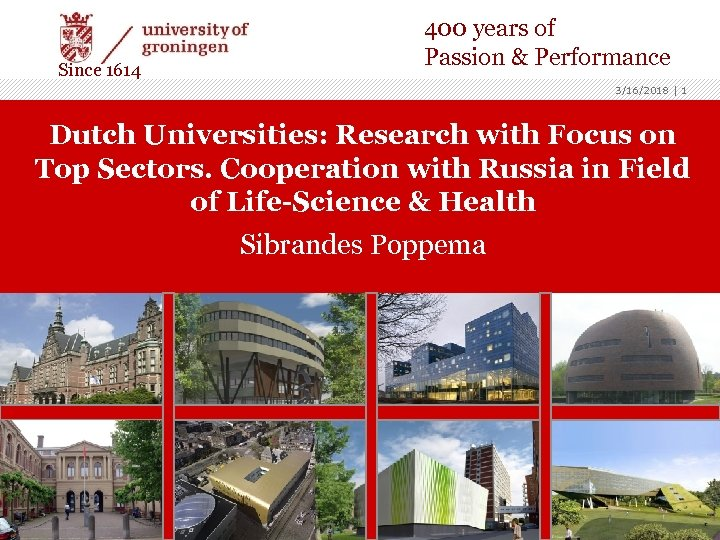 Since 1614 400 years of Passion & Performance 3/16/2018 | 1 Dutch Universities: Research
