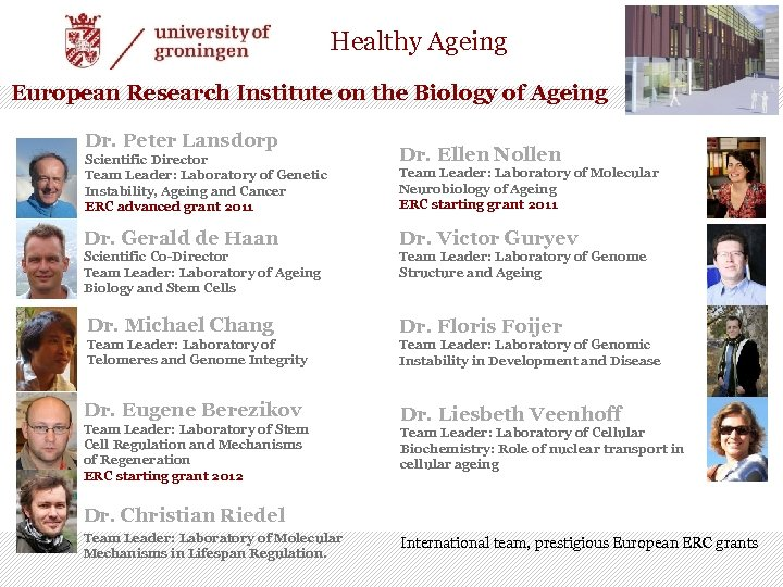 Healthy Ageing European Research Institute on the Biology of Ageing Dr. Peter Lansdorp Scientific