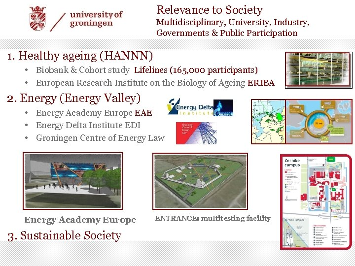 Relevance to Society Multidisciplinary, University, Industry, Governments & Public Participation 1. Healthy ageing (HANNN)