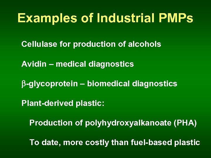 Examples of Industrial PMPs Cellulase for production of alcohols Avidin – medical diagnostics b-glycoprotein