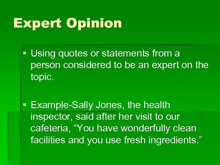 Expert Opinion § Using quotes or statements from a person considered to be an