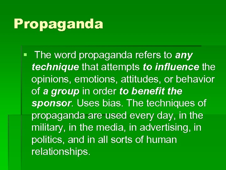 Propaganda § The word propaganda refers to any technique that attempts to influence the