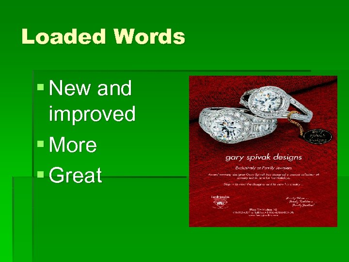 Loaded Words § New and improved § More § Great