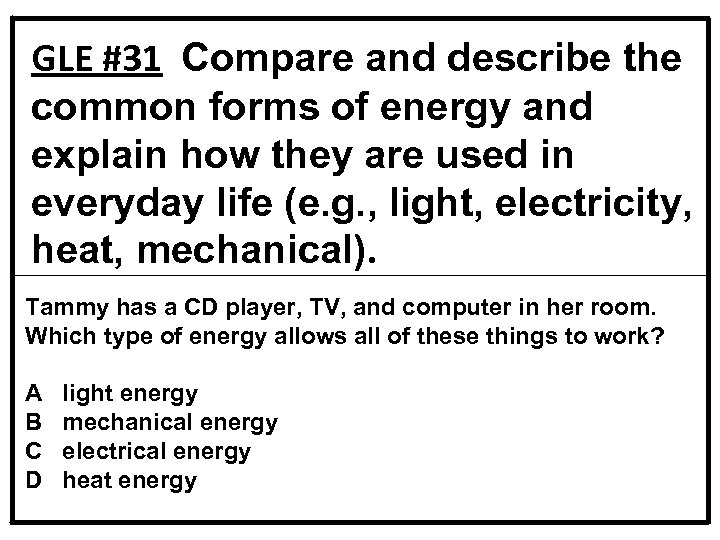 GLE #31 Compare and describe the common forms of energy and explain how they