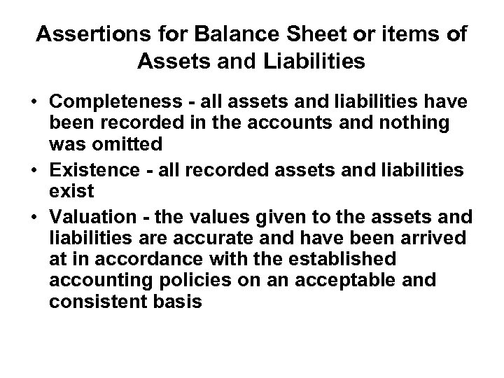 Assertions for Balance Sheet or items of Assets and Liabilities • Completeness - all