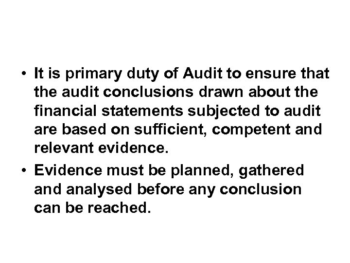 • It is primary duty of Audit to ensure that the audit conclusions