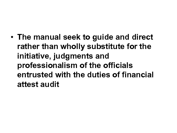 • The manual seek to guide and direct rather than wholly substitute for