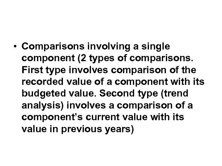 • Comparisons involving a single component (2 types of comparisons. First type involves