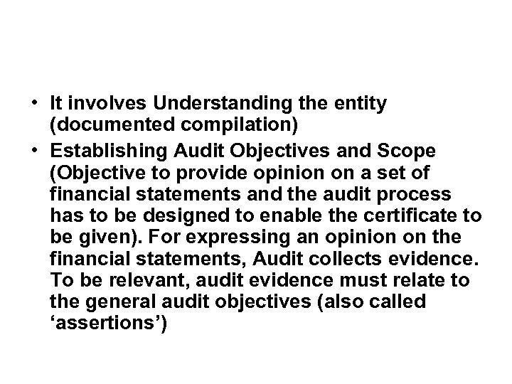 • It involves Understanding the entity (documented compilation) • Establishing Audit Objectives and
