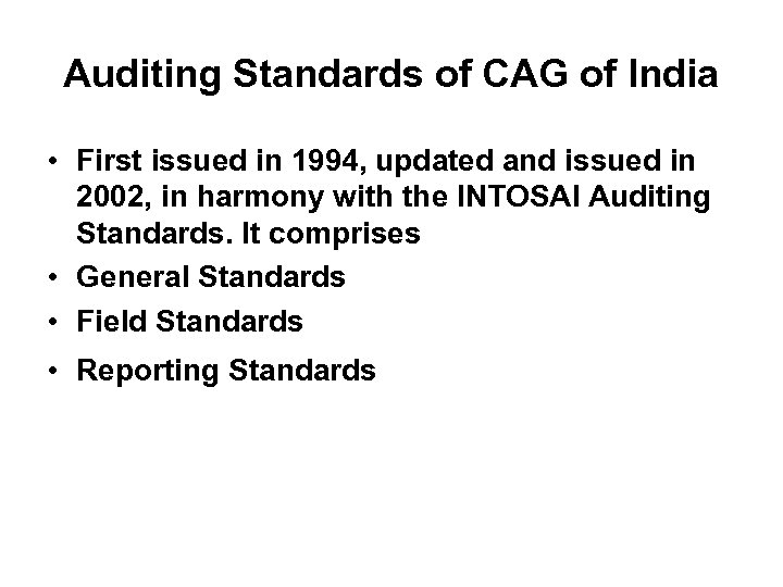 Auditing Standards of CAG of India • First issued in 1994, updated and issued