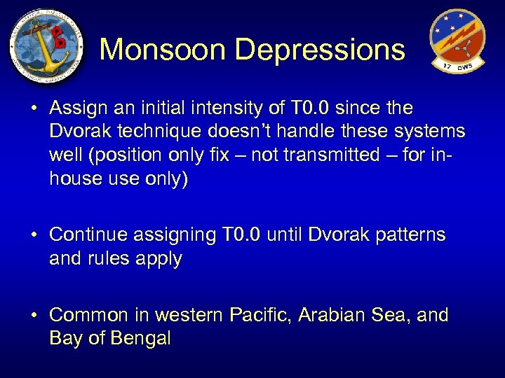 Monsoon Depressions • Assign an initial intensity of T 0. 0 since the Dvorak