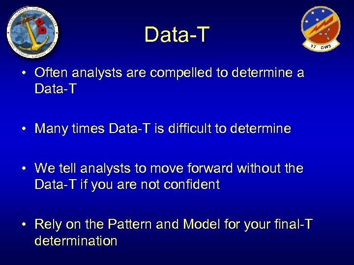 Data-T • Often analysts are compelled to determine a Data-T • Many times Data-T