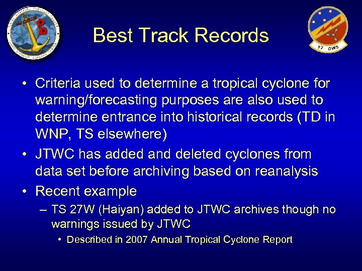Best Track Records • Criteria used to determine a tropical cyclone for warning/forecasting purposes