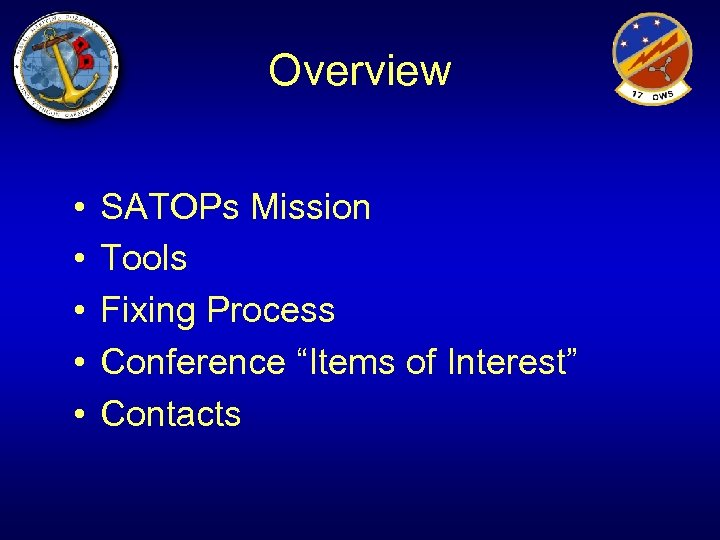 """Overview • • • SATOPs Mission Tools Fixing Process Conference """"Items of Interest"""" Contacts"""