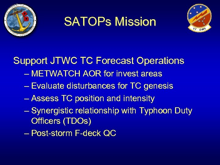 SATOPs Mission Support JTWC TC Forecast Operations – METWATCH AOR for invest areas –