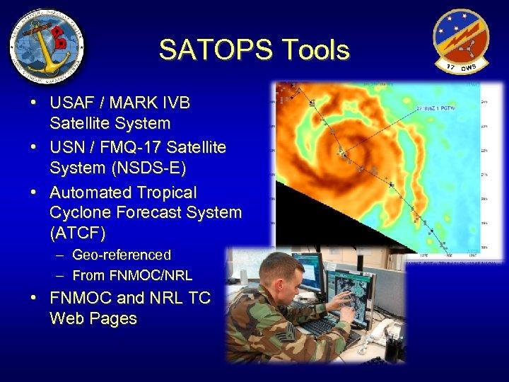 SATOPS Tools • USAF / MARK IVB Satellite System • USN / FMQ-17 Satellite